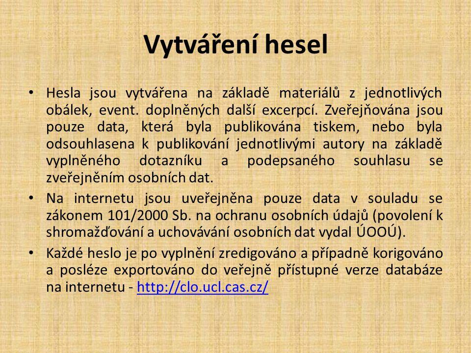 Vytváření hesel Hesla jsou vytvářena na základě materiálů z jednotlivých obálek, event.