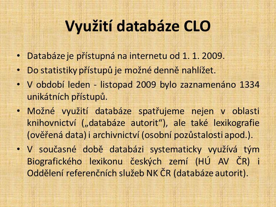Využití databáze CLO Databáze je přístupná na internetu od 1.