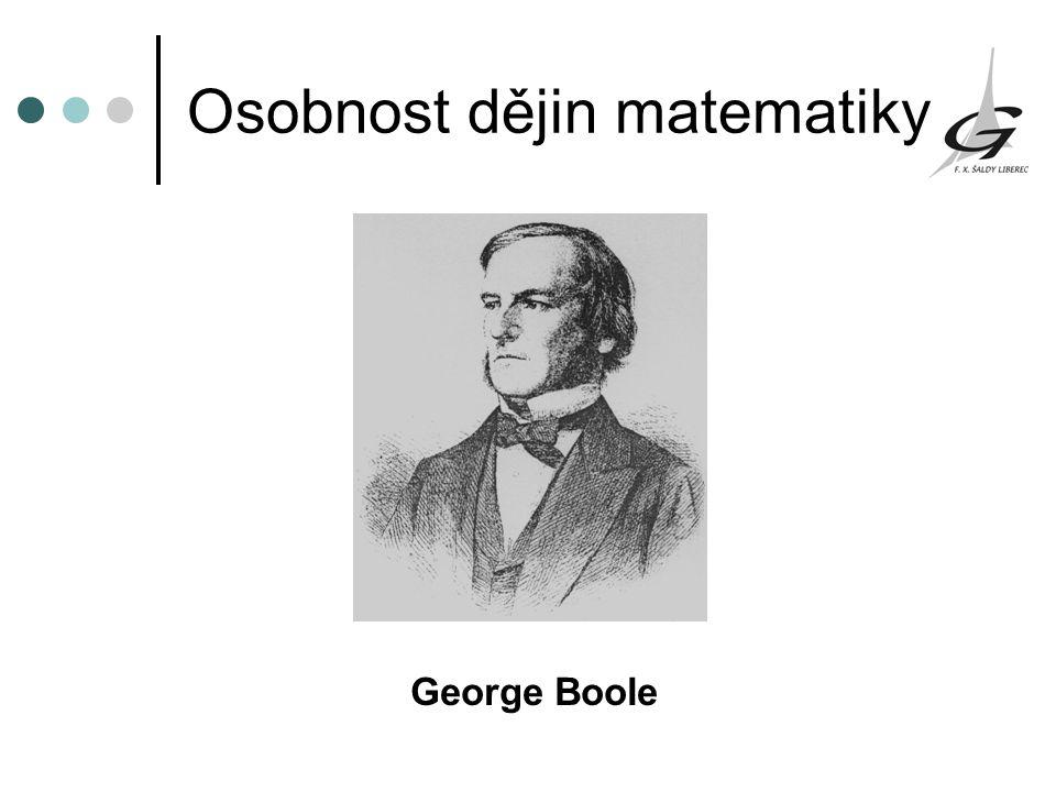 Osobnost dějin matematiky George Boole