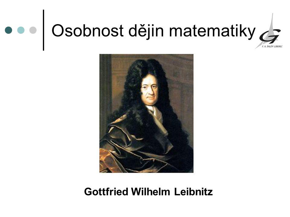 Osobnost dějin matematiky Gottfried Wilhelm Leibnitz