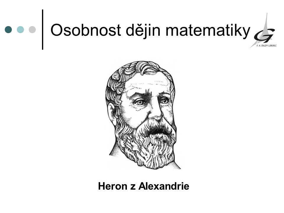 Osobnost dějin matematiky Heron z Alexandrie