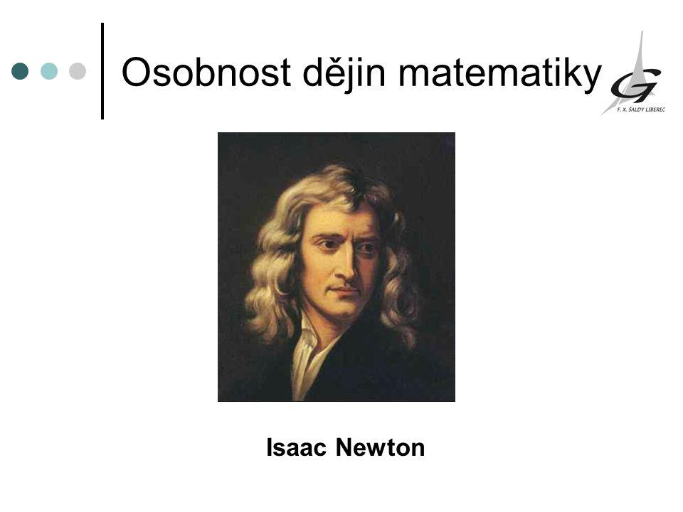 Osobnost dějin matematiky Isaac Newton