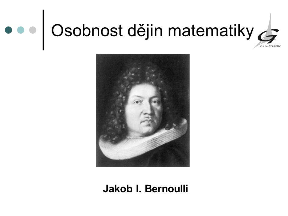 Osobnost dějin matematiky Jakob I. Bernoulli