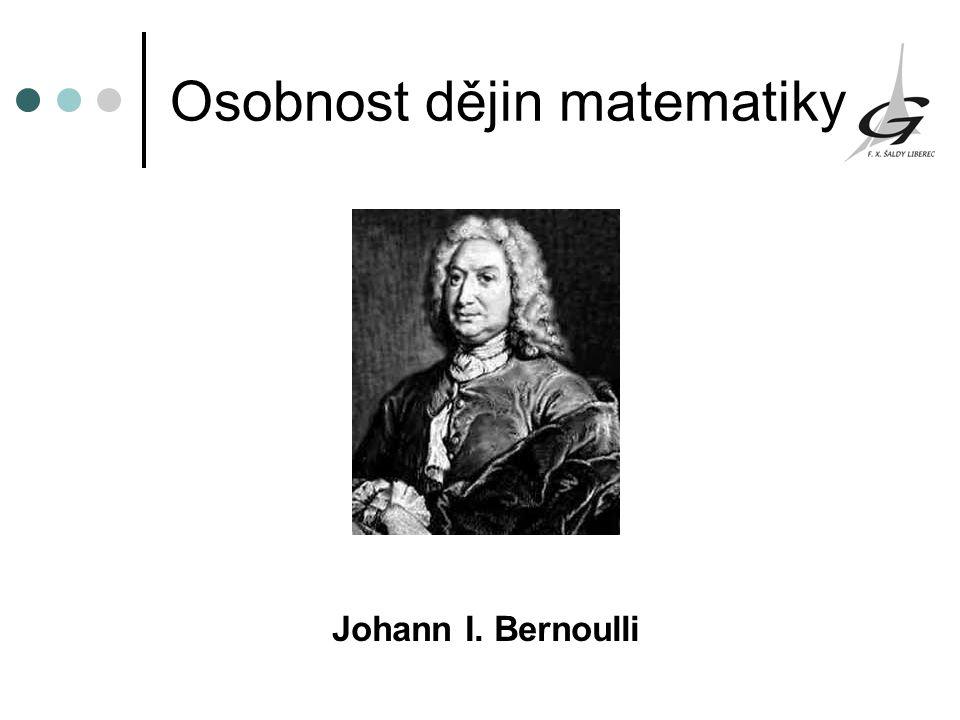 Osobnost dějin matematiky Johann I. Bernoulli