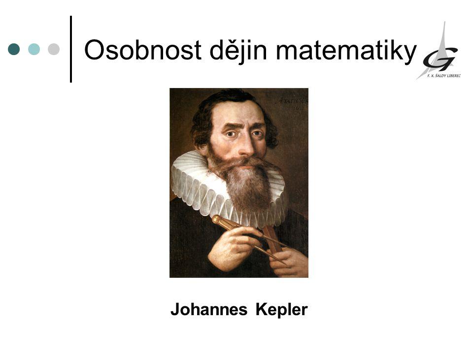 Osobnost dějin matematiky Johannes Kepler