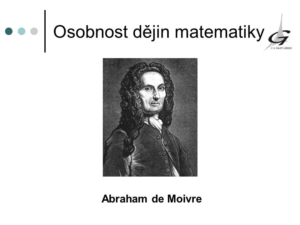 Osobnost dějin matematiky Abraham de Moivre