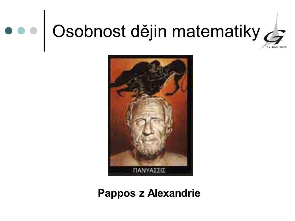 Osobnost dějin matematiky Pappos z Alexandrie