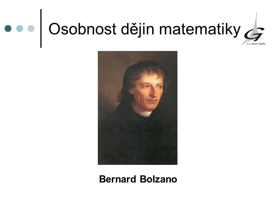Osobnost dějin matematiky Bernard Bolzano