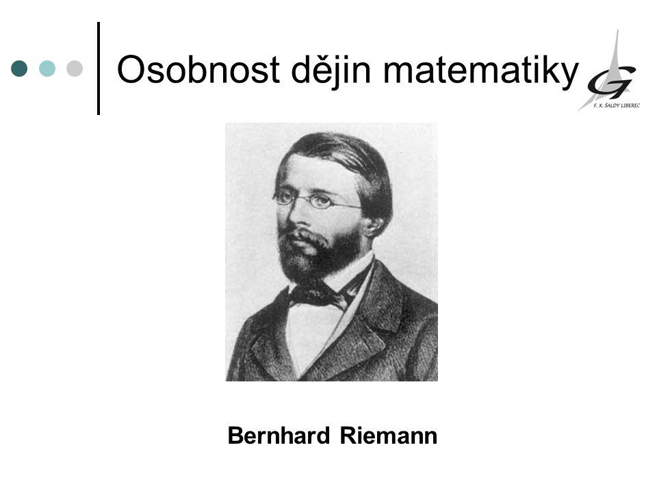 Osobnost dějin matematiky Bernhard Riemann