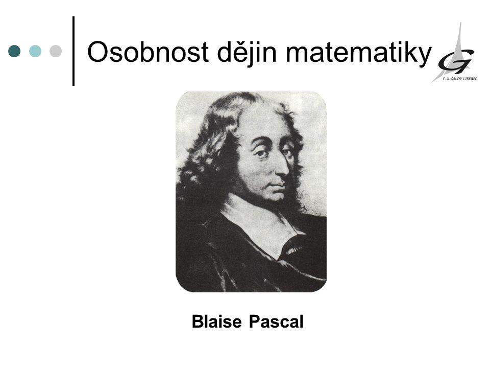 Osobnost dějin matematiky Blaise Pascal