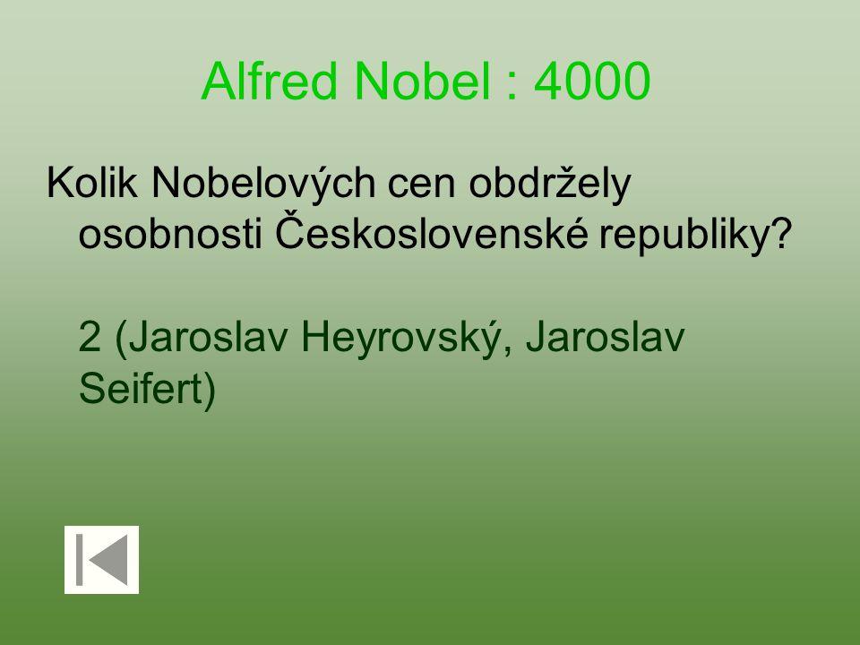 Alfred Nobel : 4000 Kolik Nobelových cen obdržely osobnosti Československé republiky? 2 (Jaroslav Heyrovský, Jaroslav Seifert)