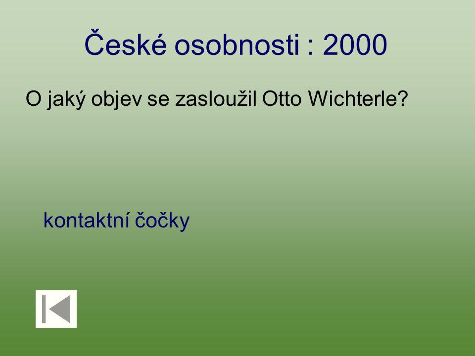 České osobnosti : 2000 O jaký objev se zasloužil Otto Wichterle? kontaktní čočky