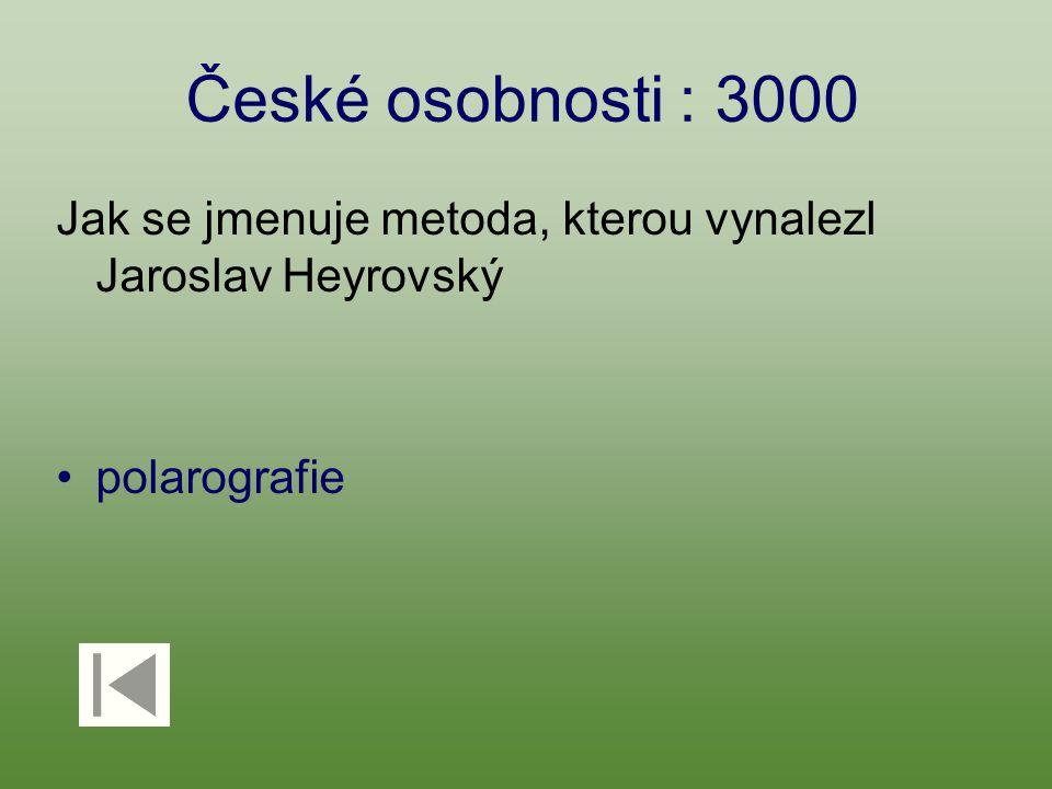 České osobnosti : 3000 Jak se jmenuje metoda, kterou vynalezl Jaroslav Heyrovský polarografie
