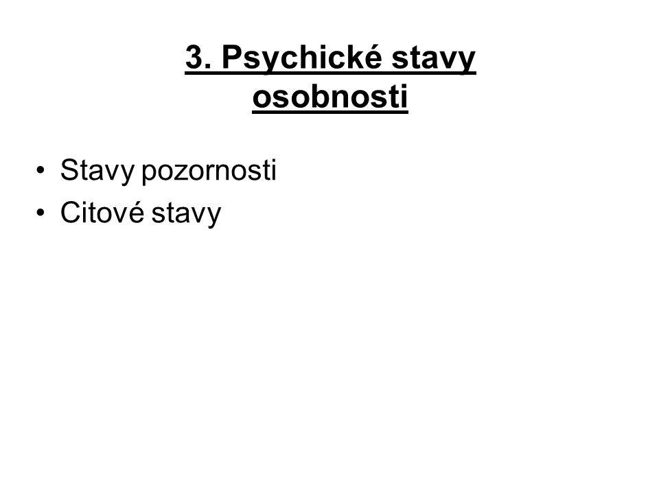 3. Psychické stavy osobnosti Stavy pozornosti Citové stavy