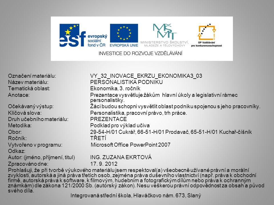 Označení materiálu: VY_32_INOVACE_EKRZU_EKONOMIKA3_03 Název materiálu:PERSONALISTIKA PODNIKU Tematická oblast:Ekonomika, 3.