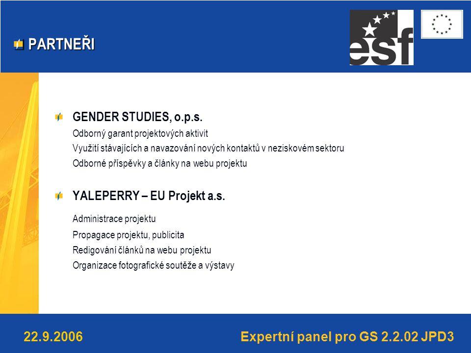 Expertní panel pro GS 2.2.02 JPD322.9.2006 PARTNEŘI PARTNEŘI GENDER STUDIES, o.p.s.