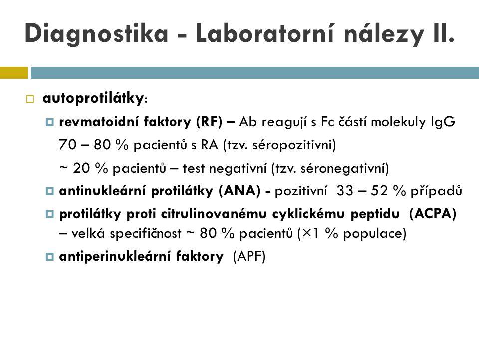  autoprotilátky :  revmatoidní faktory (RF) – Ab reagují s Fc částí molekuly IgG 70 – 80 % pacientů s RA (tzv. séropozitivni) ∼ 20 % pacientů – test