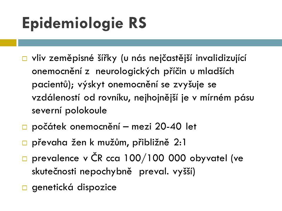 Epidemiologie RS  vliv zeměpisné šířky (u nás nejčastější invalidizující onemocnění z neurologických příčin u mladších pacientů); výskyt onemocnění s