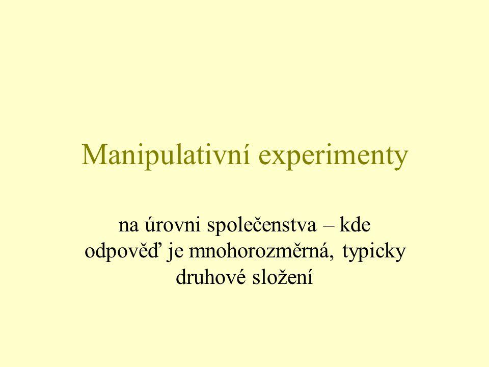 Manipulativní experimenty na úrovni společenstva – kde odpověď je mnohorozměrná, typicky druhové složení