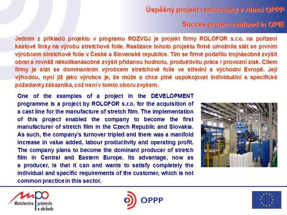Úspěšný projekt realizovaný v rámci OPPP Succes project realised in OPIE Jedním z příkladů projektu v programu ROZVOJ je projekt firmy ROLOFOR s.r.o.