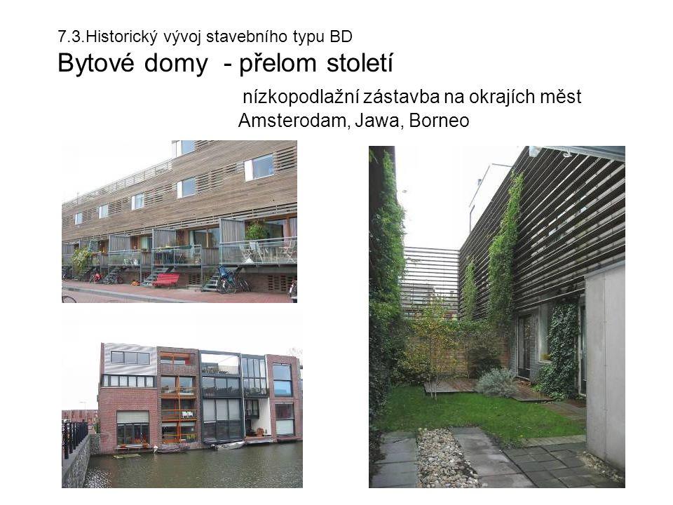 7.3.Historický vývoj stavebního typu BD Bytové domy - přelom století nízkopodlažní zástavba na okrajích měst Amsterodam, Jawa, Borneo