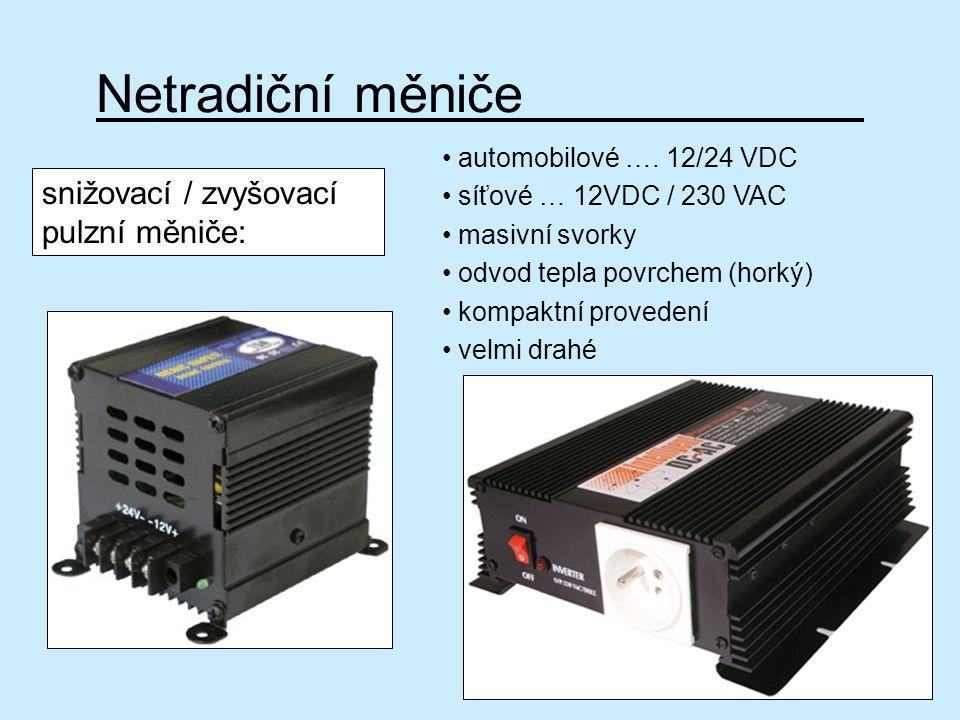 Netradiční měniče automobilové …. 12/24 VDC síťové … 12VDC / 230 VAC masivní svorky odvod tepla povrchem (horký) kompaktní provedení velmi drahé snižo