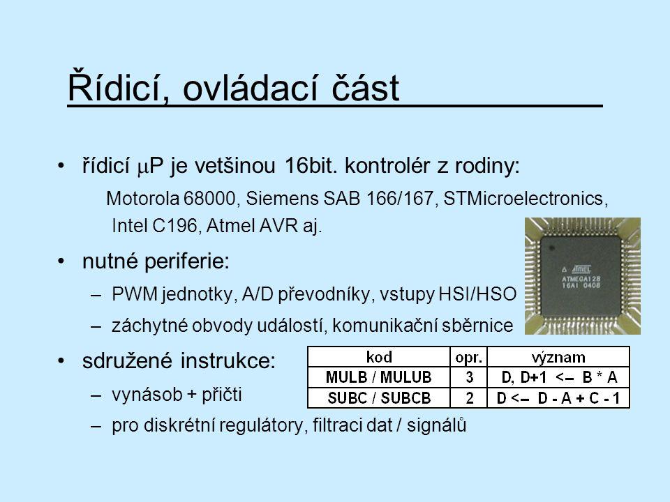 Řídicí, ovládací část řídicí  P je vetšinou 16bit. kontrolér z rodiny: Motorola 68000, Siemens SAB 166/167, STMicroelectronics, Intel C196, Atmel AVR