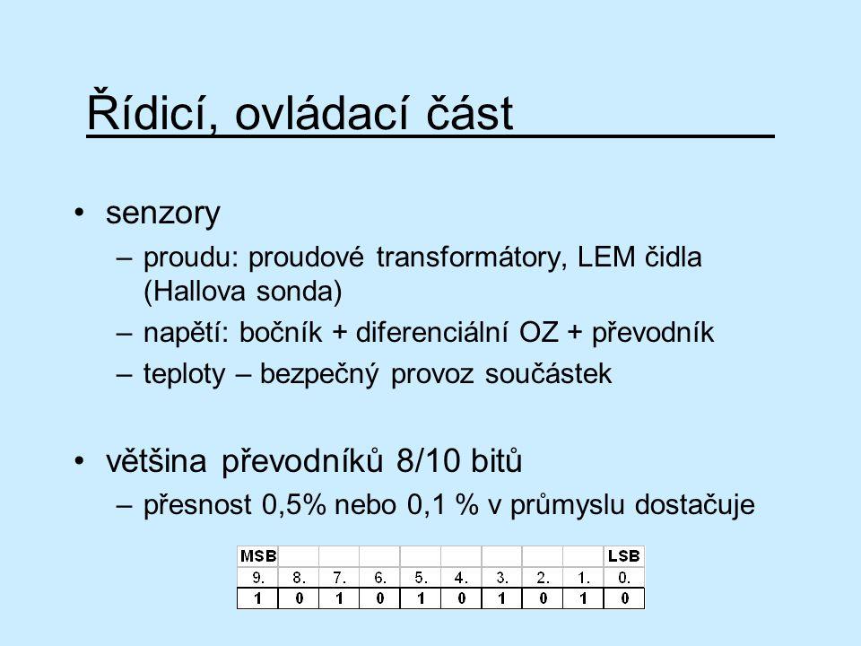 Řídicí, ovládací část senzory –proudu: proudové transformátory, LEM čidla (Hallova sonda) –napětí: bočník + diferenciální OZ + převodník –teploty – be