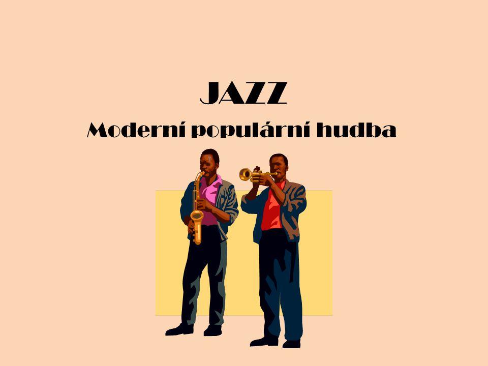 Základy jazzu Africká lidová hudba – otroci do Ameriky přiváželi své zvyky, obřady, hudbu, zpěv a tanec.