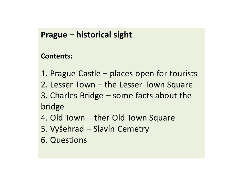 Prague – historical sight Contents: 1. Prague Castle – places open for tourists 2.
