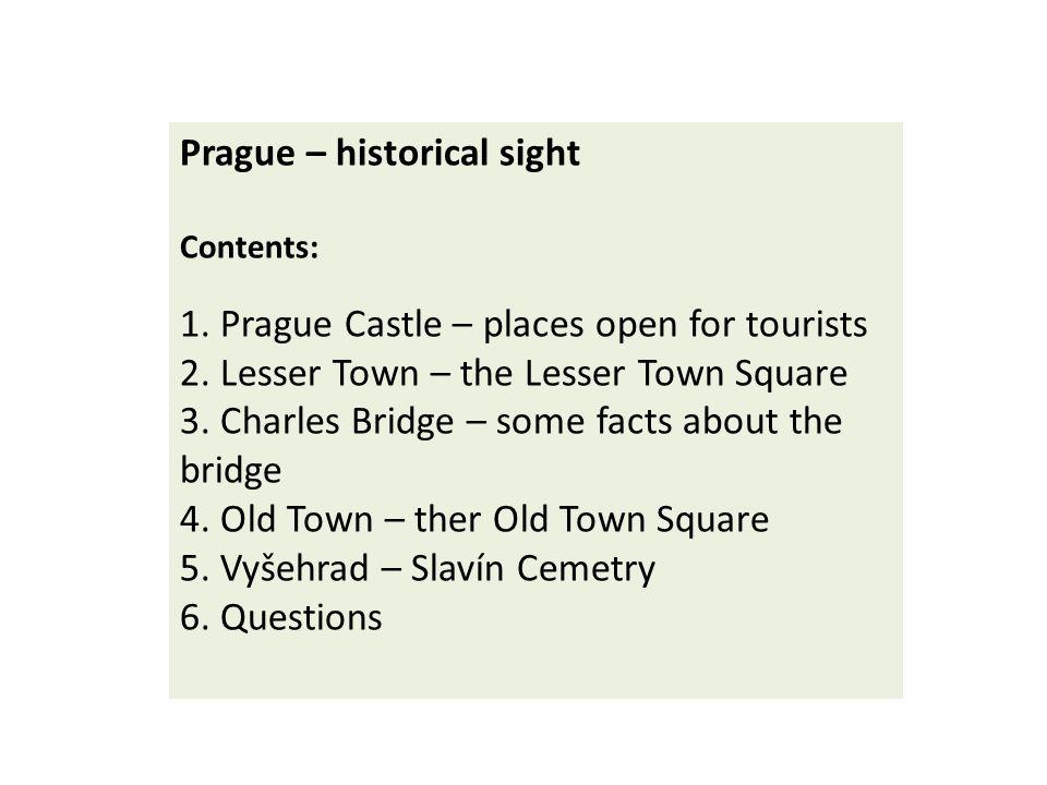 Prague Prague – the capital city Historical sights in the center of Prague Obr.1 Obr.2