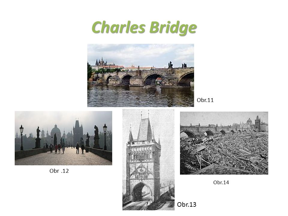 Charles Bridge The oldest bridge in Prague Gothic architecture Decorated by 30 baroque statues Pedestrian area Two bridge towers Flood in 1872 Photo from 1903, note the horsecar tracks