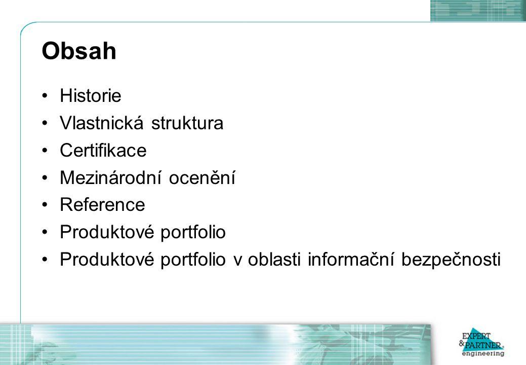Obsah Historie Vlastnická struktura Certifikace Mezinárodní ocenění Reference Produktové portfolio Produktové portfolio v oblasti informační bezpečnosti
