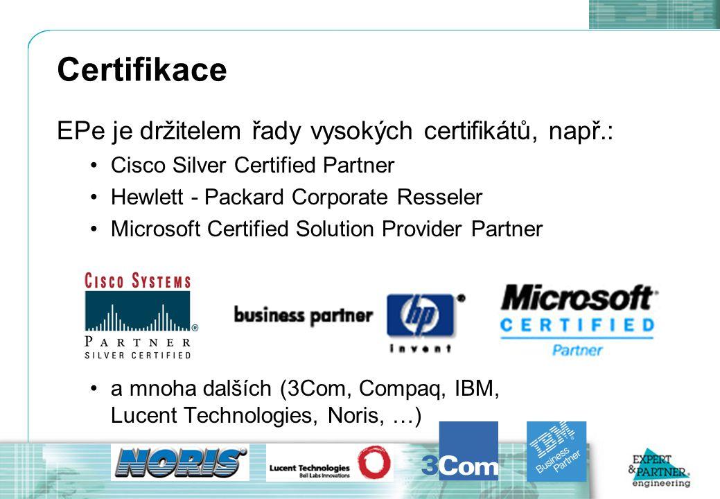 Certifikace EPe je držitelem řady vysokých certifikátů, např.: Cisco Silver Certified Partner Hewlett - Packard Corporate Resseler Microsoft Certified Solution Provider Partner a mnoha dalších (3Com, Compaq, IBM, Lucent Technologies, Noris, …)