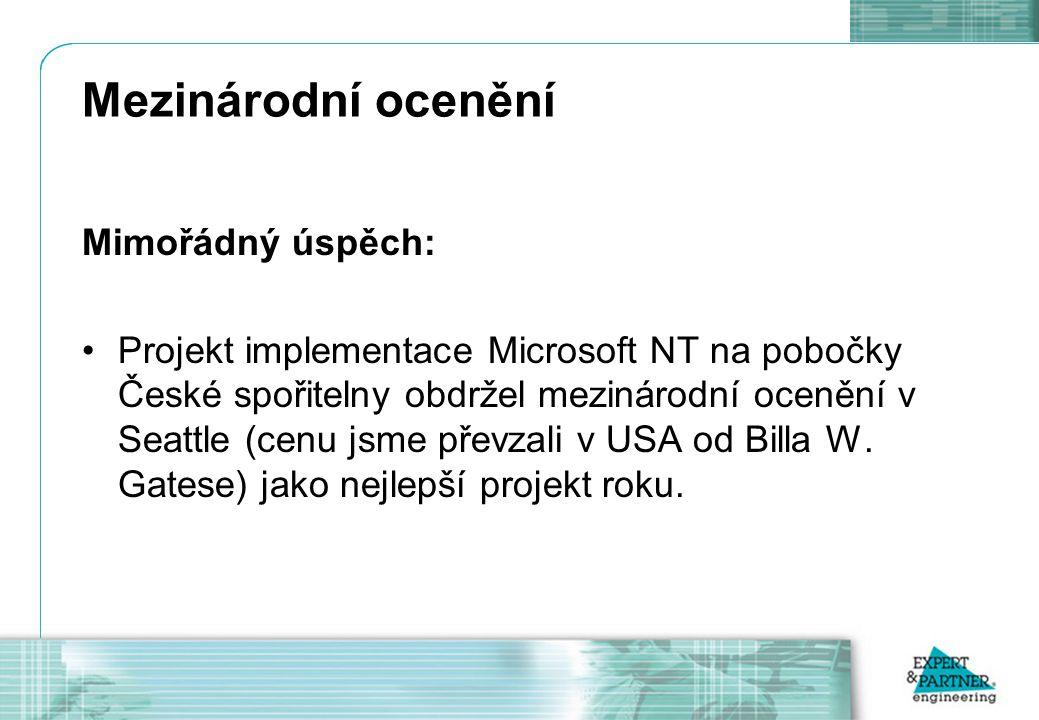 Mezinárodní ocenění Mimořádný úspěch: Projekt implementace Microsoft NT na pobočky České spořitelny obdržel mezinárodní ocenění v Seattle (cenu jsme převzali v USA od Billa W.