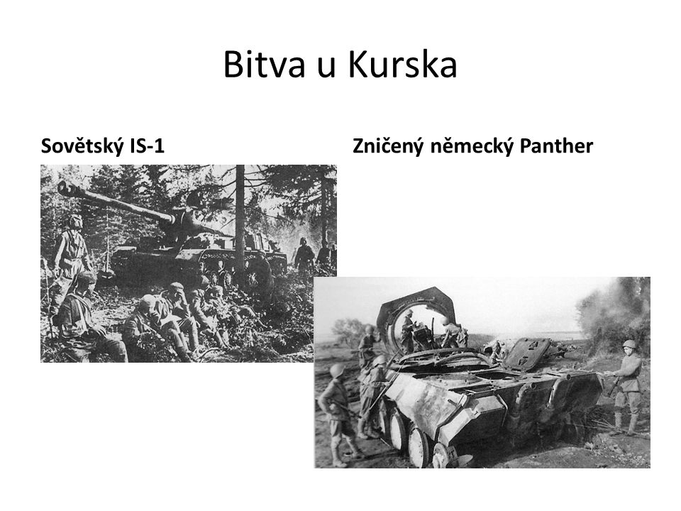 Bitva u Kurska Sovětský IS-1Zničený německý Panther