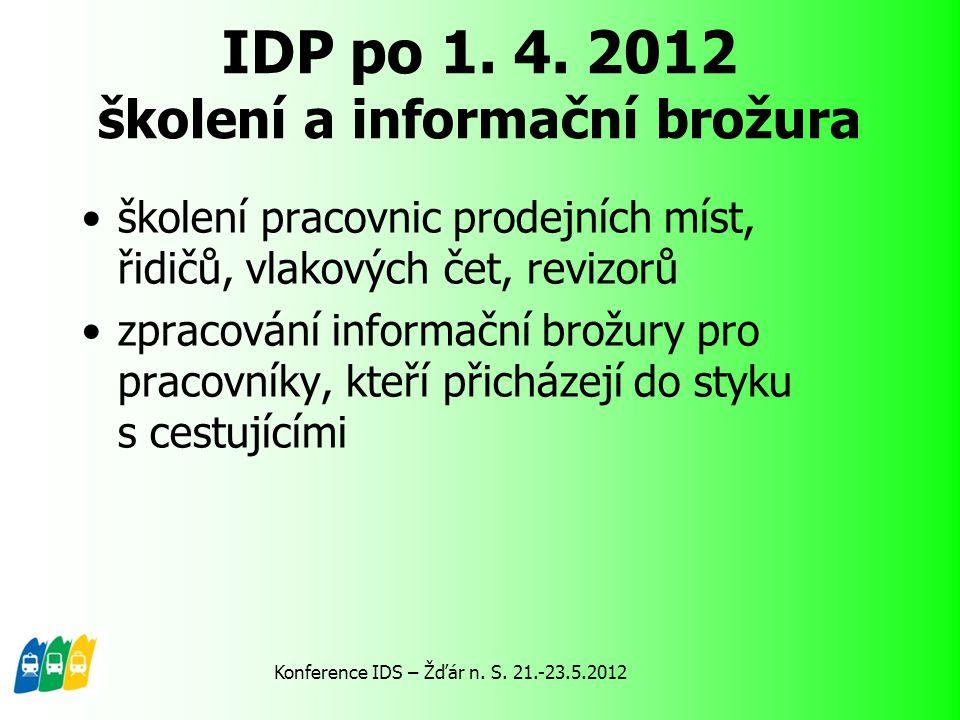 IDP po 1. 4. 2012 školení a informační brožura školení pracovnic prodejních míst, řidičů, vlakových čet, revizorů zpracování informační brožury pro pr