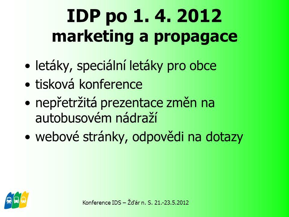 IDP po 1. 4. 2012 marketing a propagace letáky, speciální letáky pro obce tisková konference nepřetržitá prezentace změn na autobusovém nádraží webové