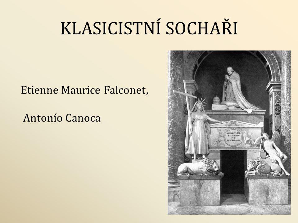 KLASICISTNÍ SOCHAŘI Etienne Maurice Falconet, Antonío Canoca