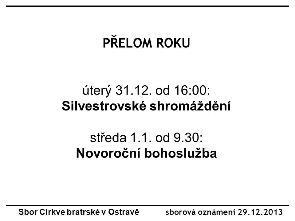PŘELOM ROKU úterý 31.12. od 16:00: Silvestrovské shromáždění středa 1.1.