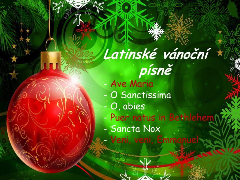 Latinské vánoční písně - Ave Maria - O Sanctissima - O, abies - Puer natus in Bethlehem - Sancta Nox - Veni, veni, Emmanuel