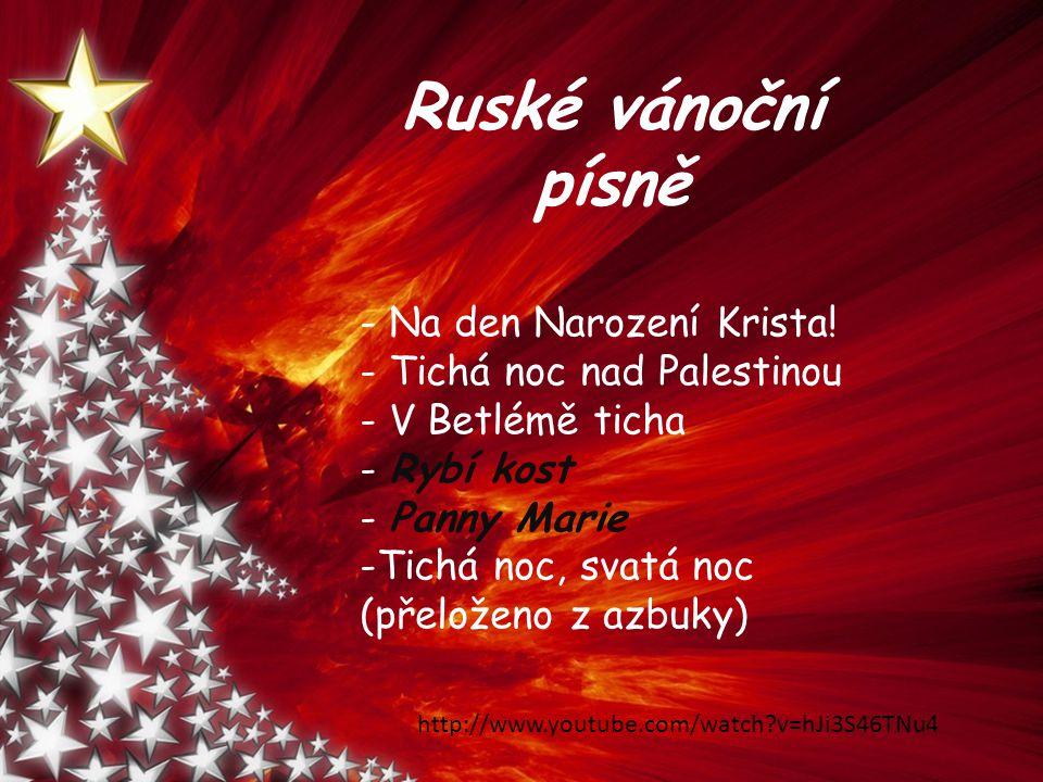 Ruské vánoční písně - Na den Narození Krista! - Tichá noc nad Palestinou - V Betlémě ticha - Rybí kost - Panny Marie -Tichá noc, svatá noc (přeloženo