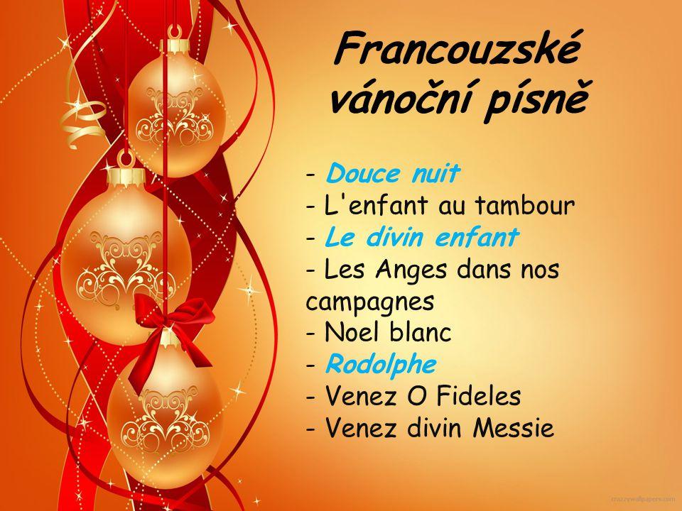 Francouzské vánoční písně - Douce nuit - L'enfant au tambour - Le divin enfant - Les Anges dans nos campagnes - Noel blanc - Rodolphe - Venez O Fidele