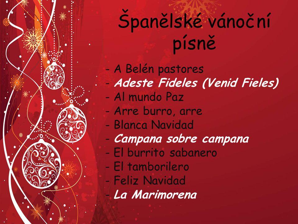 Španělské vánoční písně - A Belén pastores - Adeste Fideles (Venid Fieles) - Al mundo Paz - Arre burro, arre - Blanca Navidad - Campana sobre campana