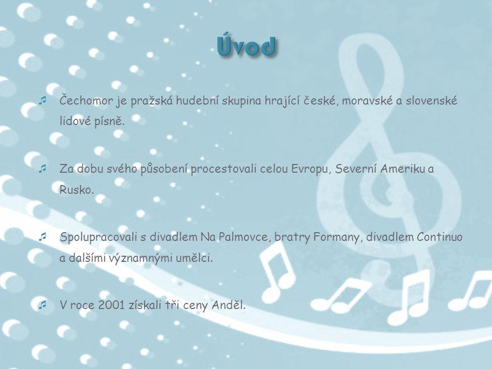  Čechomor je pražská hudební skupina hrající české, moravské a slovenské lidové písně.  Za dobu svého působení procestovali celou Evropu, Severní Am