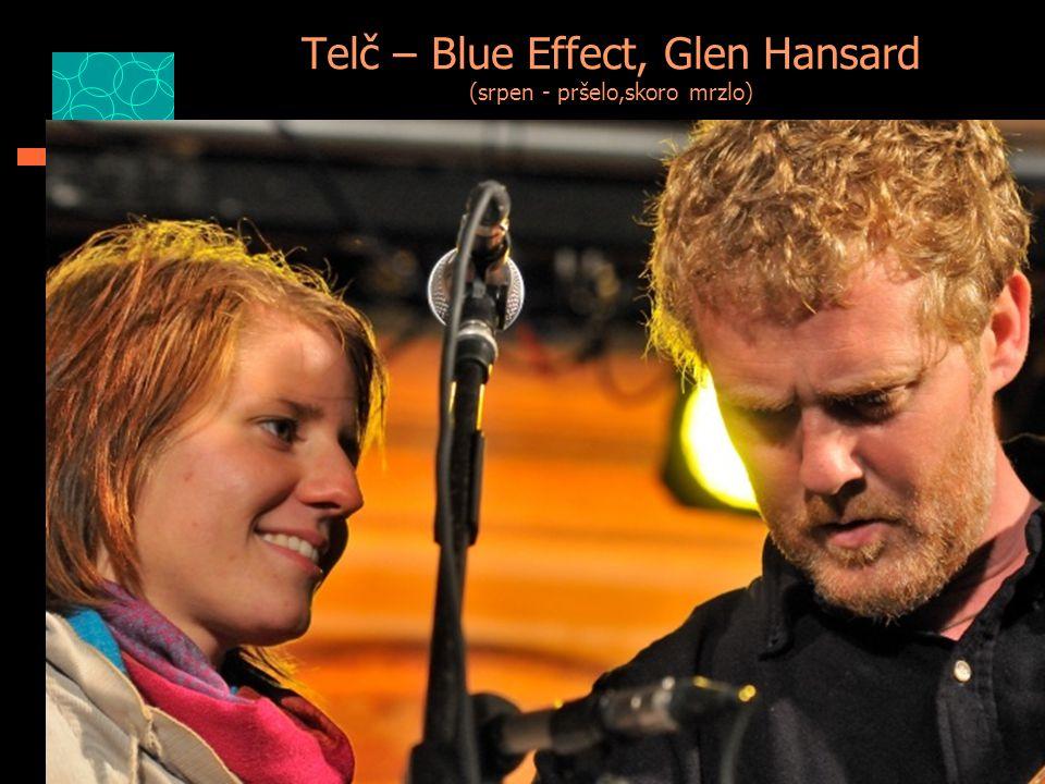 Telč – Blue Effect, Glen Hansard (srpen - pršelo,skoro mrzlo)