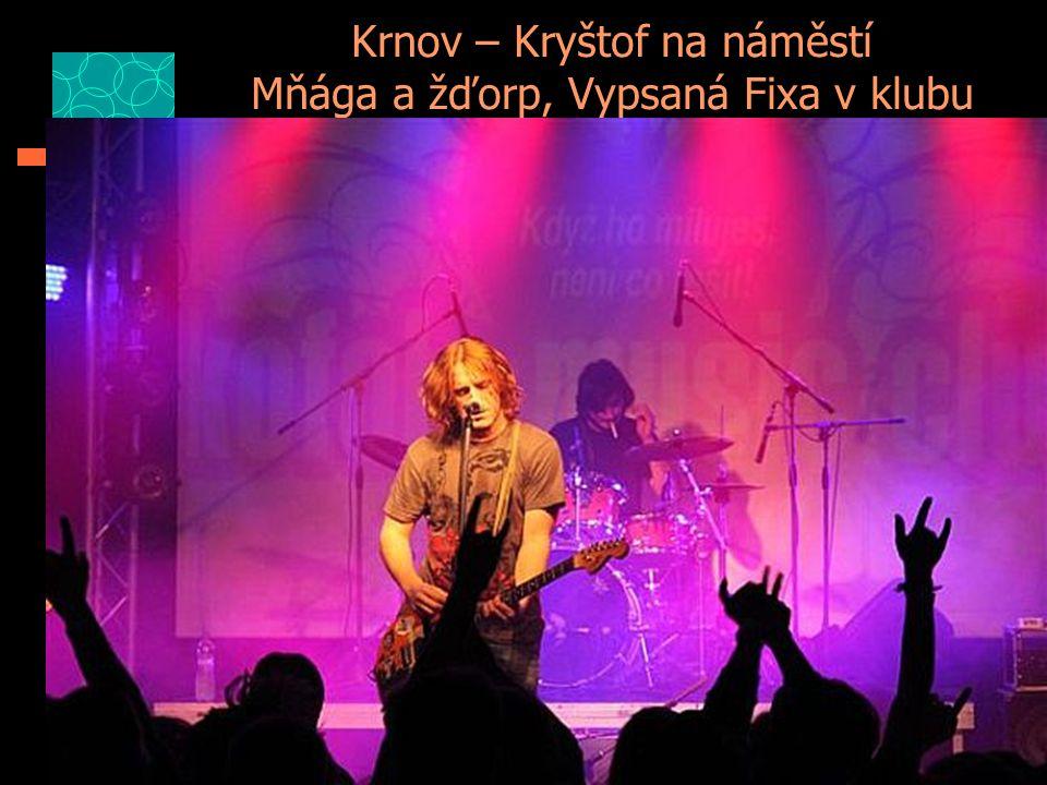 Krnov – Kryštof na náměstí Mňága a žďorp, Vypsaná Fixa v klubu