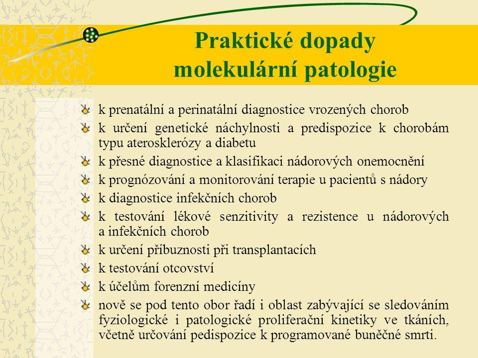 Praktické dopady molekulární patologie k prenatální a perinatální diagnostice vrozených chorob k určení genetické náchylnosti a predispozice k chorobá