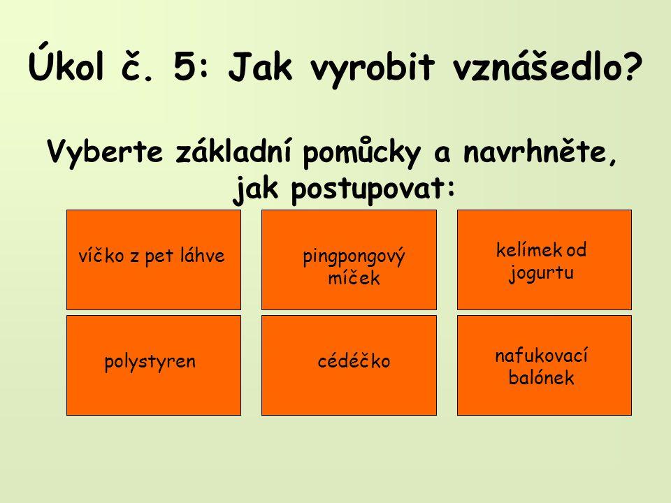 Úkol č. 5: Jak vyrobit vznášedlo.