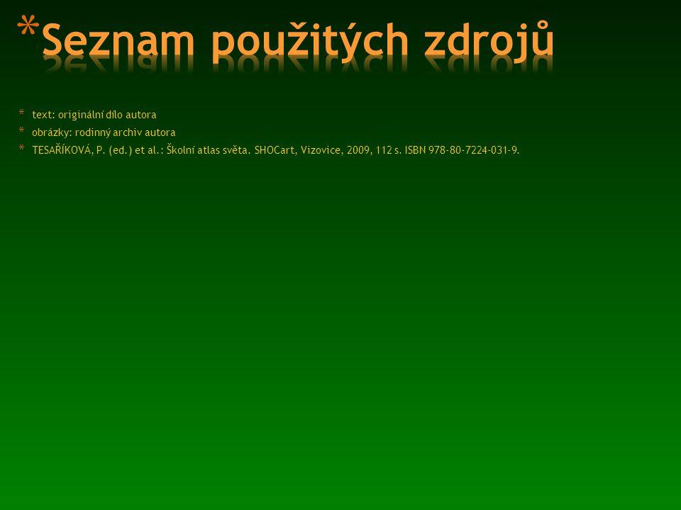 * text: originální dílo autora * obrázky: rodinný archiv autora * TESAŘÍKOVÁ, P.